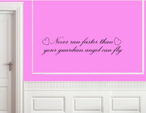 run faster than your guardian angel Vinyl wall decals quotes sayings ...