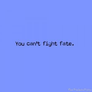 fate, fight, quote