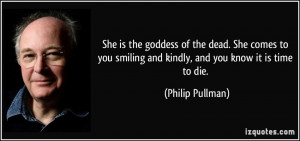 the goddess of the dead. She comes to you smiling and kindly, and you ...
