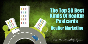 The Top 50 Best Kinds Of Realtor Postcards | Realtor Marketing