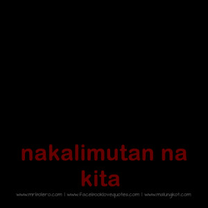 Collections of Best Pinoy Patama Love Quotes in Tagalog. Hope you will ...