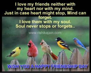 WISH YOU A HAPPY FRIENDSHIP DAY;I love my friends
