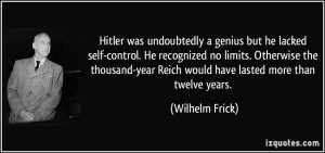 Hitler was undoubtedly a genius but he lacked self-control. He ...