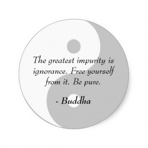 Famous Buddha Quotes - Ignorance and Impurity Classic Round Sticker