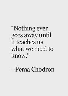 ... us what we need to know. -Pema Chodron Quote #quotes #quotes #lessons