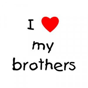 love my brothers show everyone you love your siblings