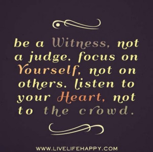 Listen to your Heart, not to the crowd.