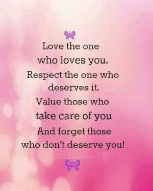 Forget those who don't deserve you