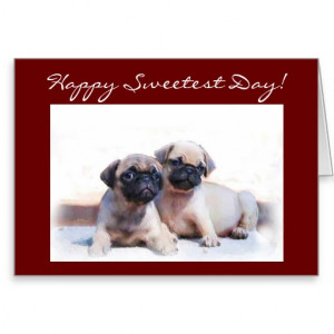 Happy Sweetest Day Pug greeting card