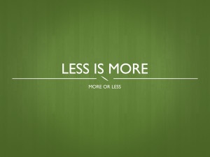 Quote Wallpaper 4 - Less Is More
