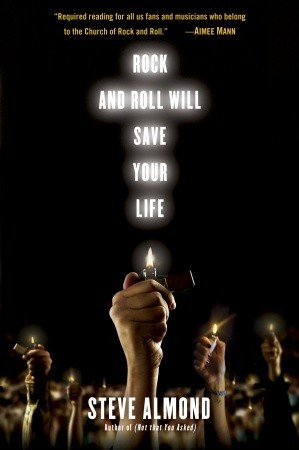 Rock and Roll Will Save Your Life: A Book by and for the Fanatics ...
