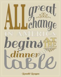 ... change in America begins at the dinner table