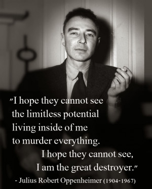 ... remember Robert Oppenheimer. But many would still ask, who is he