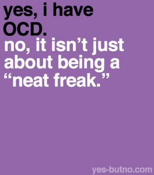 people don't realize that] when you have OCD, you might not even be ...