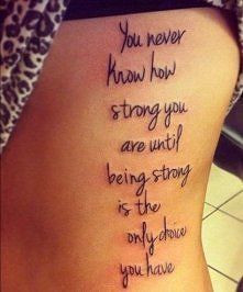 Tattoo Quotes About Being Strong In Life ~ Tattoo ideas on Pinterest ...