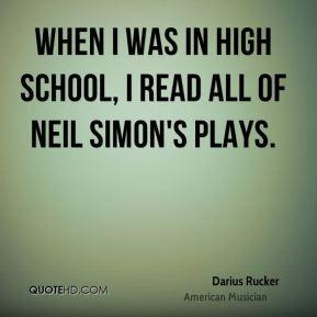 Darius Rucker - When I was in high school, I read all of Neil Simon's ...
