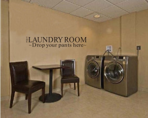 THE-LAUNDRY-ROOM-DROP-YOUR-PANTS-HERE-Quote-Saying-Wall-Sticker-Decal ...