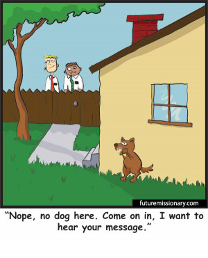 Dog hoping to attack Mormon missionaries