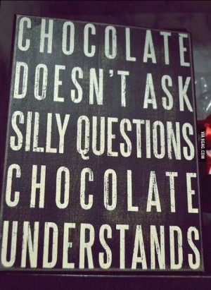 This is why I love CHOCOLATE