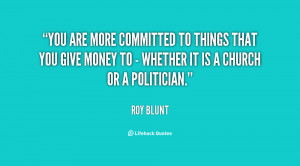 You are more committed to things that you give money to - whether it ...