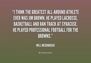 quote-Will-McDonough-i-think-the-greatest-all-around-athlete-ever ...