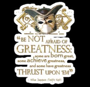 ... McLean › Portfolio › Shakespeare Twelfth Night Greatness Quote