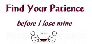 quotes on lack of patience patience patience doblelol funny quotes ...
