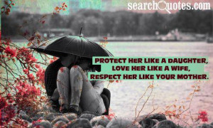 http://quotespictures.com/protect-her-like-a-daughter-love-her-like-a ...
