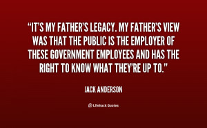 quote-Jack-Anderson-its-my-fathers-legacy-my-fathers-view-60119.png
