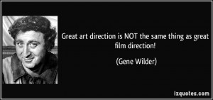 More Gene Wilder Quotes