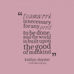 Good Teamwork Quotes Quotes picture: teamwork is