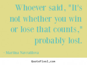 ... win or lose that counts,