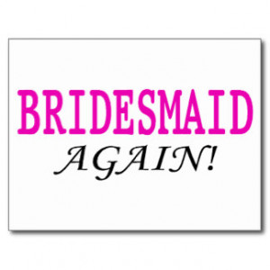 Bridesmaid Again Postcard