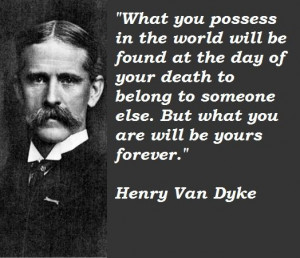 ... quotes | ... van dyke quotes joseph henry quotes henry bessemer quotes