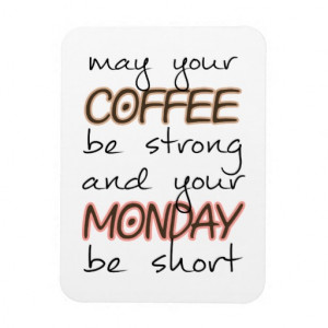 May Your Coffee Be Strong - Funny Quote Vinyl Magnet