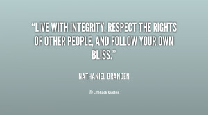 Live with integrity, respect the rights of other people, and follow ...