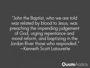 John the Baptist, who we are told was related by blood to Jesus, was ...
