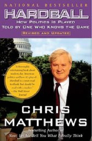 ... Politics Is Played Told By One Who Knows The Game by Chris Matthews