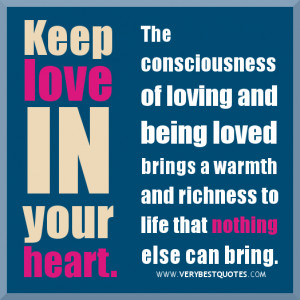 ... quotes, Love and being loved quotes, keep love in your heart quotes