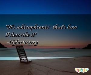 Schizophrenic Quotes Follow...