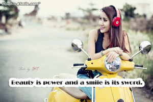 Beauty is Power and Smile is its Sword