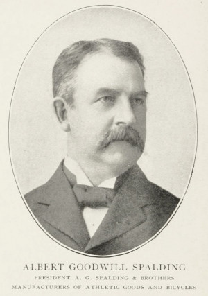 Albert Goodwill Spalding, President A.G. Spalding Bros Portrait
