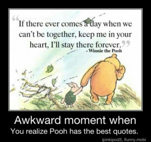 Aw. Pooh Bear quote being all cute n shit :)