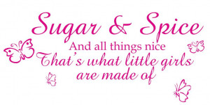 sugar and spice and all things nice sugar and spice and all things ...