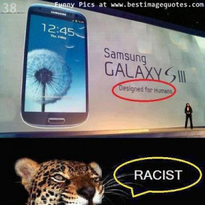 Title: Samsung Galaxy S3 Racist Ad [Funny Picture]