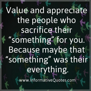 Value and appreciate the people who sacrifice their 'something' for ...