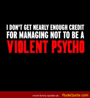 don't get nearly enough credit for managing not to be a violent ...