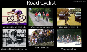 Cycling Humor » Funny Cycling Pictures » What Road Cyclists Do