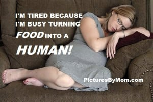 Funny and Inspirational quotes about moms and family - tires pregnant ...