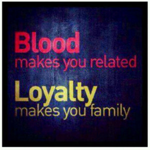 related. Loyalty makes you family.Families Quotes, Real Talk, Families ...